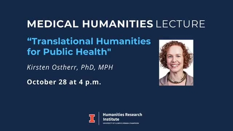 """Thumbnail for entry """"Translational Humanities for Public Health"""" - Kirsten Ostherr"""