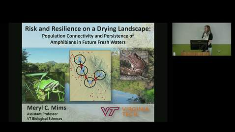 Thumbnail for entry NRES 500 Fall 2018 - Dr. Meryl Mims - Risk and Resilience on a Changing Landscape: Population Connectivity and Persistence of Amphibians in Future Fresh Waters