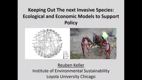 Thumbnail for entry NRES 500 Fall 2018 - Reuben Keller - Keeping Out The next Invasive Species: Ecological and Economic Models to Support Policy
