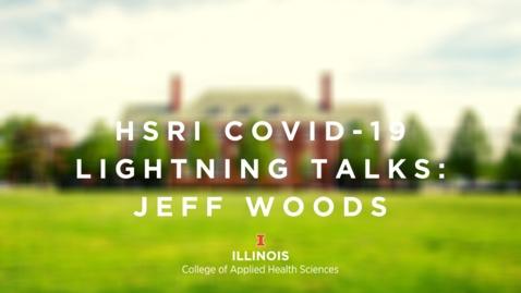 Thumbnail for entry HSRI Lightning Talks—Jeff Woods