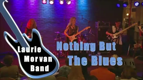 Thumbnail for entry Laurie Morvan Band: Nothing But the Blues
