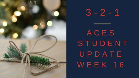 """Thumbnail for entry 3-2-1 ACES Student Update  