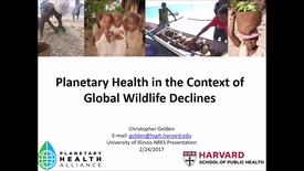 Thumbnail for entry NRES 500 Spring 2017 - Golden - Planetary health in the context of global wildlife declines