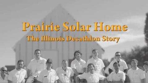 Thumbnail for entry Prairie Solar Home: The Illinois Decathlon Story