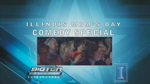 Thumbnail for entry Illinois Mom's Day Comedy Special
