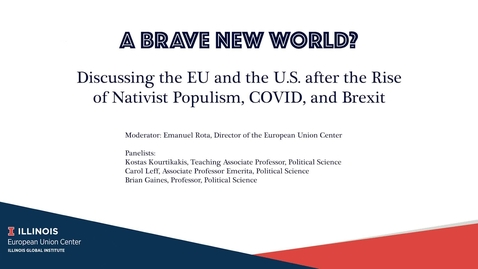 Thumbnail for entry A Brave New World? Discussing the EU and the U.S. after the Rise of Nativist Populism, COVID, and Brexit with Kostas Kourtikakis, Carol Leff, and Brian Gaines