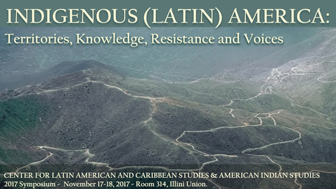 Thumbnail for entry Emiliana Cruz - Symposium 2017 - Indigenous (Latin) America: Territories, Knowledge, Resistance and Voices