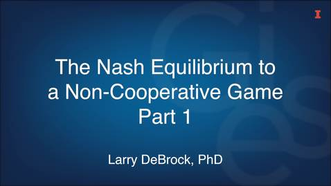Thumbnail for entry The Nash Equilibrium to a Non-Cooperative Game Part 1