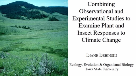 Thumbnail for entry NRES 500 Spring 2017 - Debinski - Combining studies to examine plant and insect responses to climate change