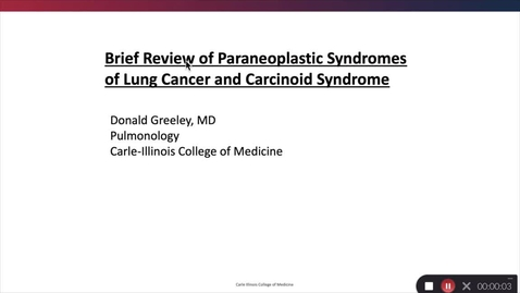 Thumbnail for entry Paraneoplastic Syndromes/Carcinoid Syndrome/Carcinoid Tumors 2019, 6:36:03 pm
