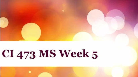 Thumbnail for entry CI 473 MS Week 5