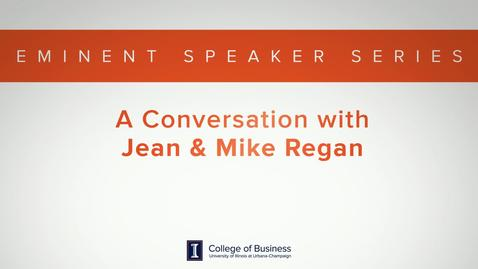 Thumbnail for entry Eminent Speaker Series: A Conversation with Mike & Jean Regan