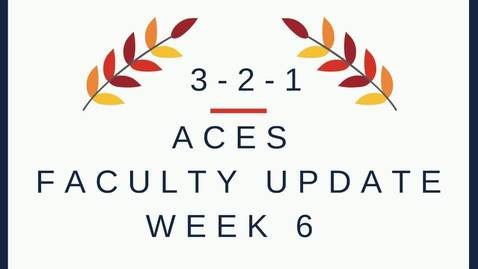 Thumbnail for entry ACES 3-2-1 Faculty Update from Anna Ball