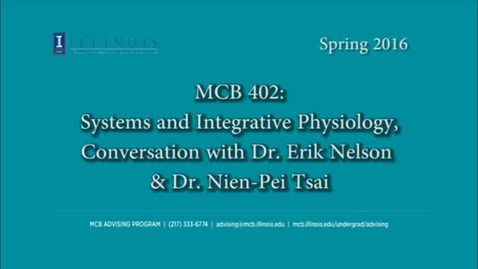 Thumbnail for entry MCB 402- Systems and Integrative Physiology, conversation with Dr. Nien-Pei Tsai & Erik Nelson