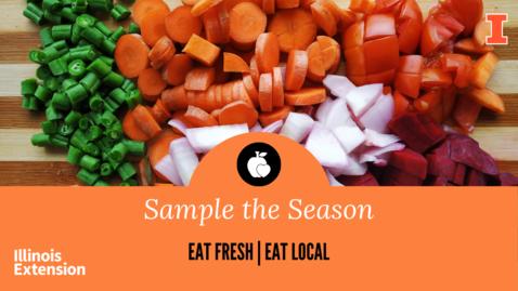 Thumbnail for entry Eat Fresh, Eat Local: Sample the Season