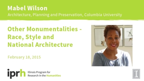 Thumbnail for entry Mabel Wilson - Other Monumentalities - Race, Style and National Architecture