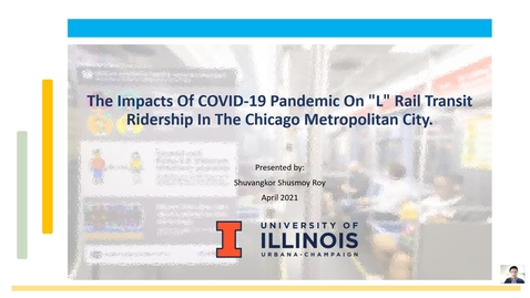 """Thumbnail for entry The Impacts Of COVID-19 Pandemic On """"L"""" Rail Transit Ridership In The Chicago Metropolitan City."""