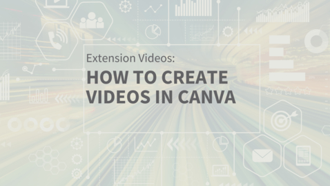 Thumbnail for entry EXT Comms: How to Create Videos in Canva