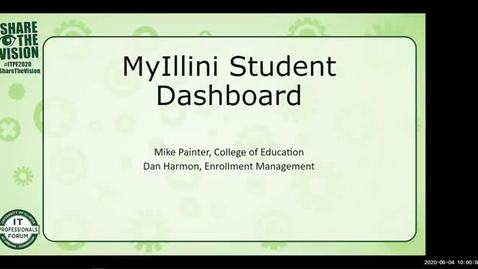 Thumbnail for entry 1B - MyIllini Student Portal: Dynamic College Content - Michael Painter and Dan Harmon, Spring 2020 IT Pro Forum