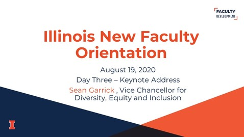 Thumbnail for entry 2020 Illinois New Faculty Orientation (INFO) - August 19, 2020 - Day Three - Keynote Address