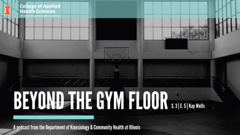 Thumbnail for entry Beyond The Gym Floor—Kay Wells