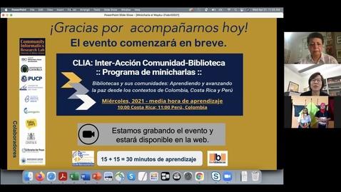 Thumbnail for entry CLIA: Inter-Acción Comunidad-Biblioteca Programa de minicharlas--Abr 21, 2021