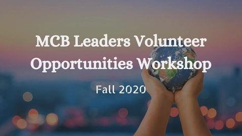 Thumbnail for entry MCB Leaders Volunteer Opportunities Workshop - Fall 2020