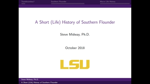 Thumbnail for entry NRES 500 Fall 2018 - Steve Midway - A Short (Life) History of Southern Flounder