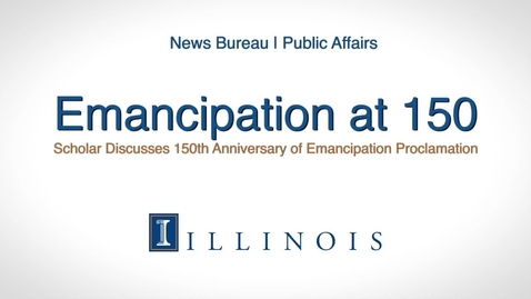 Thumbnail for entry Emancipation at 150: Scholar Discusses 150th Anniversary of Emancipation Proclamation