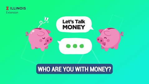 Thumbnail for entry Let's Talk Money - Who Are You With Money?