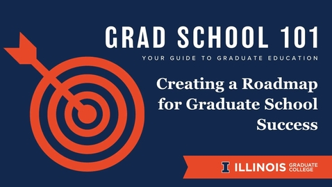 Thumbnail for entry Grad School 101: Creating a Roadmap for Graduate School Success