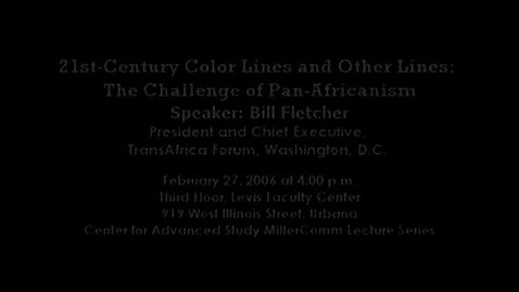 Thumbnail for entry 21st-Century Color Lines and Other Lines: The Challenge of Pan-Africanism