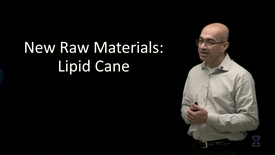Thumbnail for entry New Raw Materials: Lipid Cane