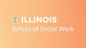 Thumbnail for entry Master of Social Work at Illinois Enrollment Options