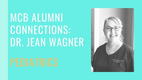 Thumbnail for entry MCB Alumni Connection - Dr. Jean Wagner - Pediatrics