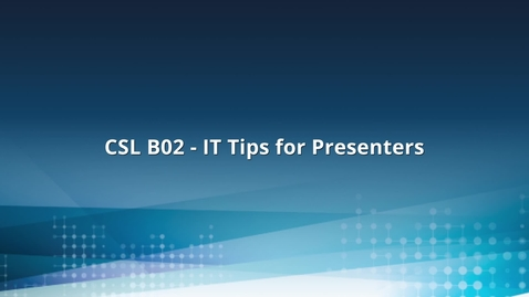 Thumbnail for entry CSL B02 - IT Tips for Presenters