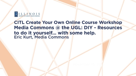 Thumbnail for entry Media Commons @ the UGL: DIY - Resources to do it yourself... with some help.