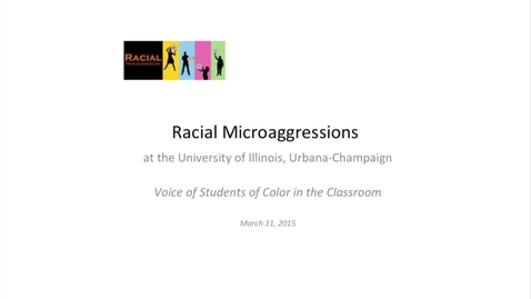 Thumbnail for entry #InclusiveIllinois - Stacy Harwood - Racial Microaggressions at the University of Illinois, Urbana-Champaign: Voices of Students of Color in the Classroom