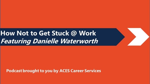 Thumbnail for entry How Not to Get Stuck @ Work with Danielle Waterworth
