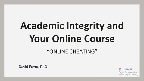 Thumbnail for entry Academic Integrity and Your Online Course