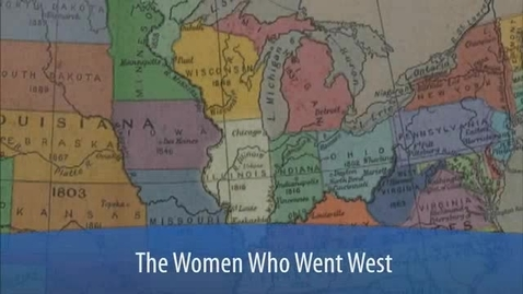 Thumbnail for entry Illinois Innovators: The Women Who Went West
