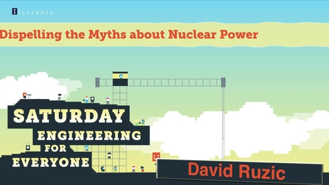 Thumbnail for entry Dispelling the Myths about Nuclear Power