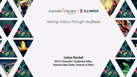 Thumbnail for entry Lindsay Marshall, Hearing History Through Hoofbeats, 2021 ASI UI Summer Institute