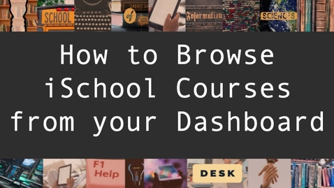 Thumbnail for entry How to Browse iSchool Courses from your Dashboard