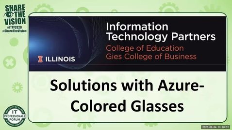 Thumbnail for entry 3D - Solutions with Azure-Colored Glasses - Bryan Jonker, Aaron O'Banion, John Cox, Spring 2020 IT Pro Forum