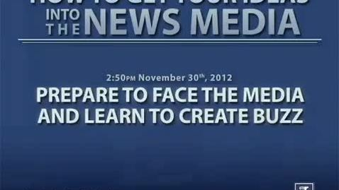 Thumbnail for entry Prepare to Face the Media and Learn to Create Buzz