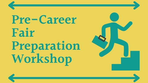 Thumbnail for entry Pre-Career Fair Prep Workshop