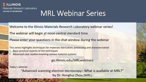 Thumbnail for entry Advanced Scanning Electron Microscopy--What is Available at MRL? -- MRL Webinar Series