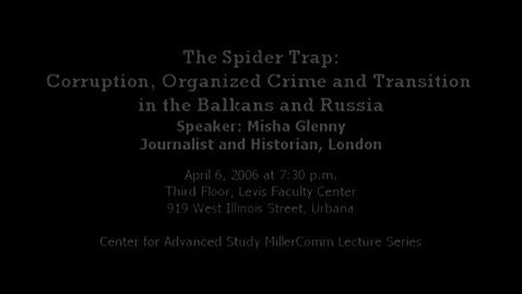 Thumbnail for entry The Spider Trap: Corruption, Organized Crime and Transition in the Balkans and Russia