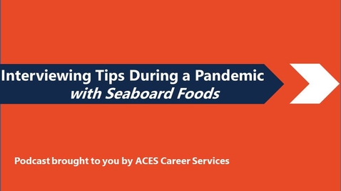 Thumbnail for entry Interviewing Tips During a Pandemic with Seaboard Foods